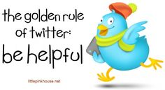 the golden rule of Twitter...