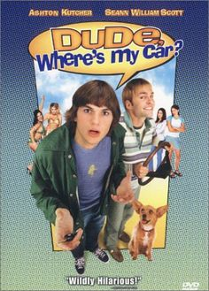 Dude Where's My Car DVD 2000 Region 1 US Import NTSC: Amazon.co.uk: Ashton Kutcher, Seann William Scott, Jennifer Garner, Marla Sokoloff, Kr...