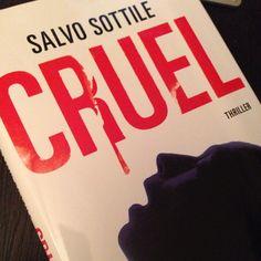 #SalvoSottile Salvo Sottile: Il mio nuovo romanzo #Cruel #mondadori in libreria o ebook per i vostri #bookselfie #ioleggoCruel @librimondadori