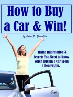 How to Buy a Car  Win! Inside Information  Secrets You Need to Know When Buying a Car From a Dealership. - http://www.carhits.com/how-to-buy-a-car-win-inside-information-secrets-you-need-to-know-when-buying-a-car-from-a-dealership/