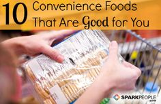 Not all packaged foods are bad for you! Check out these 10 convenience items that are actually #healthy. | via @SparkPeople #FitFood #nutrition