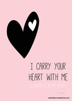 I carry your heart with me | E.E. Cummings | Design by Nelleke Wouters | Love | Heart | Hearts | Quote | Poems | Poetry | cartelleke.sendasmile.com