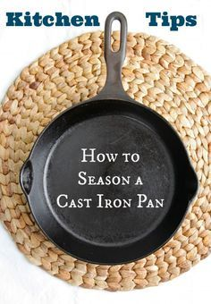 Kitchen Tips: How to Season a Cast Iron Pan from The Corner Kitchen