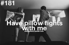 Pillow fights Win my heart Relationship Bucket List, Perfect Relationship, Cute Relationships, Relationship Quotes, Perfect Marriage, Perfect Boyfriend, Boyfriend Goals, Future Boyfriend, Dear Boyfriend