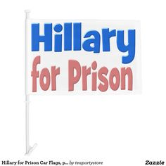 Hillary for Prison Car Flags, pink & blue Car Flag