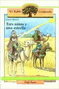"""Luise Rinser / Luis Jover. """"Tres niños y una estrella"""". Editorial Rialp. (8 a 10 años). Está en la biblio."""