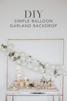 How to Make a Simple Balloon Garland Backdrop - Baby Shower Party Decorations Frozen Decorations, Birthday Party Decorations, Diy Garland, Balloon Garland, Floral Garland, Birthday Backdrop, Birthday Balloons, Diy Backdrop, Backdrops