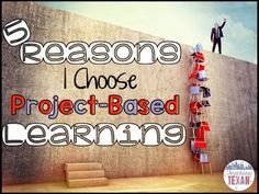 5 Reasons I Choose Project-Based Learning (and why you should, too!)