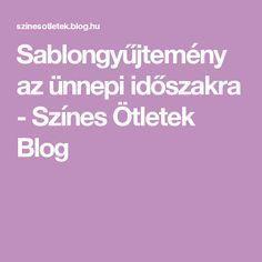 Sablongyűjtemény az ünnepi időszakra - Színes Ötletek Blog