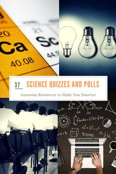 37 Science Quizzes and Polls: Awesome Resources to Make You Smarter