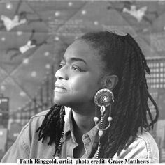 Influential African American artist~Faith Ringgold is an African American artist, best known for her painted story quilts. She is professor emeritus in the University of California, San Diego visual art department.(http://www.metrowestdailynews.com/news/x775561568/Faith-Ringgold-celebrates-African-American-history-in-her-artwork)