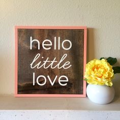 hello little love framed wood sign / nursery sign / wooden sign / nursery decor by LifeLessOrdinaryShop on Etsy https://www.etsy.com/listing/401132759/hello-little-love-framed-wood-sign