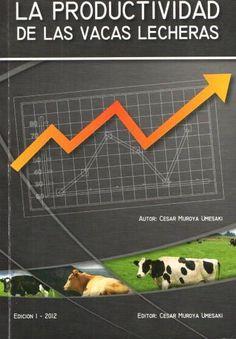 TÍTULO: La productividad de las vacas lecheras : curso práctico avanzado AUTOR: Muroya Umesaki, César CÓDIGO: 636.214 2/M97/2012