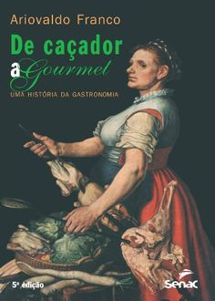 DE CAÇADOR A GOURMET