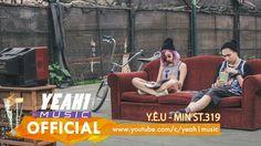 Y.Ê.U (EDM Version) - MIN ST.319 (Official Music Video)
