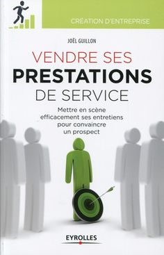 Vendre ses prestations de service - J. Guillon - Librairie Eyrolles World Book Day Ideas, Service, Books To Read, Reading Books, Leadership, Entrepreneur, Ebooks, This Book, France 1