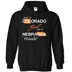 Just A Colorado Girl In A Nebraska World T-Shirts, Hoodies, Sweatshirts, Tee Shirts (39$ ==► Shopping Now!)