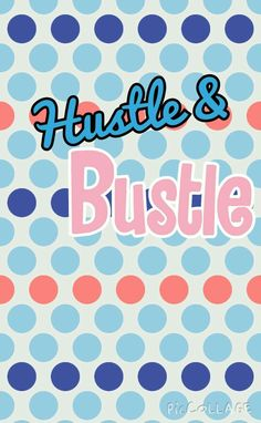 The Hustle&Bustle Blog