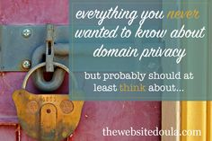 Do you need domain privacy for your website?  Not essential, but there are some important things to consider!  http://thewebsitedoula.com