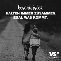 Visual Statements®️ Geschwister halten immer zusammen. Egal was kommt. Sprüche / Zitate / Quotes / Leben / Freundschaft / Beziehung / Liebe / Familie / tiefgründig / lustig / schön / nachdenken