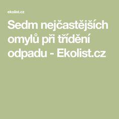 Sedm nejčastějších omylů při třídění odpadu - Ekolist.cz Zero Waste