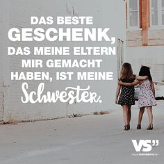 The best gift my parents gave me is my sister. - VISUAL STATEMENTS® - Visual Statements®️️️ The best gift my parents gave me is my sister. Sayings / quotes / quot - Sister Christmas Presents, Sisters Presents, Presents For Girls, Little Sister Gifts, Sister Love, Birthday Celebration Quotes, Happy Sisters, Love Quotes For Girlfriend, Sister Sayings