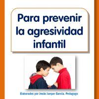 Pautas para prevenir los problemas de agresividad infantil