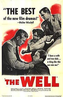 The Well - USA (1951) Director: 	Leo C. Popkin, Russell Rouse (Acceptable Transfer)