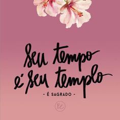 Seu tempo é seu templo, por isso deve ser respeitado! L Quotes, Some Quotes, Poster S, Quote Posters, More Than Words, Some Words, Tumblr Love, Frases Humor, All You Need Is Love