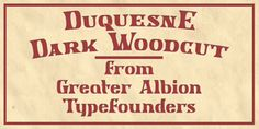 """Duquesne Dark Woodcut Font Download  """" Duquesne Dark Woodcut Font Download Download : http://ift.tt/2hSj8Qs Gallery and Sample : http://ift.tt/2AlkJ82; Duquesne Dark Woodcut font - Released by Greater Albion Typefounders and start debut at Aug 10 2017. Duquesne Dark Woodcut font designed by Paul James Lloyd this font is perfect choice for your design. Duquesne Dark Woodcut is a new typeface in the spirit of 19th century American wood cut typefaces. There is an almost rustic simplicity to its…"""