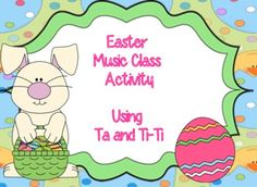 Easter Music Class Activity: Using Ta and Ti-Ti FREE>>>