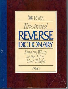 Reader's Digest Illustrated Reverse Dictionary:  Find the Words at the Tip of Your Tongue by Editors of Reader's Digest
