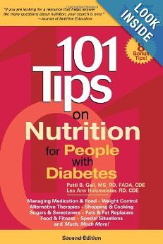 DIABETES - 101 Nutrition Tips for People with Diabetes (2006) By Patti Geil, MS, RD, FADA, CDE and Lea Ann Holzmeister RD