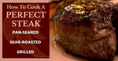 Learn how to cook a perfect steak every time! A complete instructions on purchasing cooking methods types of beef steaks and favorite steak recipes. Roast Recipes, Steak Recipes, Sauce Recipes, Cooking Recipes, Cooking Videos, Seafood Recipes, Cooking The Perfect Steak, Pan Seared Steak, Beef Tenderloin