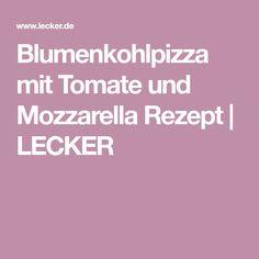 Blumenkohlpizza mit Tomate und Mozzarella Rezept | LECKER