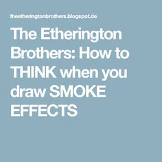 The Etherington Brothers: How to THINK when you draw SMOKE EFFECTS