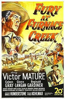 Fury at Furnace Creek  1948 Troops are massacred at a Furnace Creek fort in 1880 after an army captain, Walsh, cites orders forcing him to abandon a wagon train. Apache Indians hid inside the wagons to gain access to the fort.