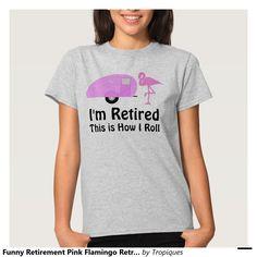 Funny Retirement Pink Flamingo Retro Camper Tees