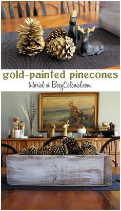 Gold spray painted pine cones.