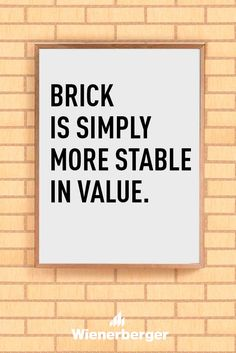 Brick is simply more stable in value. Building Materials, Stables, Letter Board, Improve Yourself, Brick, Home, Construction Materials, Horse Stables, House