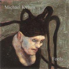 Michael Kvium - Fools