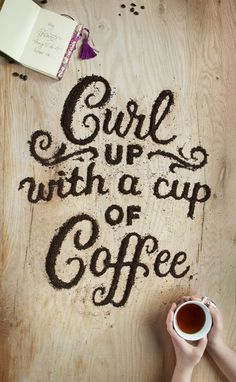 Typography / Curl up with a cup of coffee. Food Typography by Danielle Evans Coffee Talk, Coffee Is Life, I Love Coffee, Coffee Break, My Coffee, Coffee Drinks, Irish Coffee, Morning Coffee, Coffee Shop