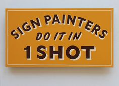 Sign Painters Do It In 1 Shot