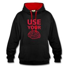 Sweat-shirt  Use Your Brain - Drôle / Slogan / #cloth #cute #kids# #funny #hipster #nerd #geek #awesome #gift #shop Thanks.