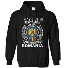 I May Live in Pennsylvania But I Was Made in Romania - #tees #champion hoodies. ORDER NOW => https://www.sunfrog.com/States/I-May-Live-in-Pennsylvania-But-I-Was-Made-in-Romania-zorfhrptpm-Black-Hoodie.html?60505