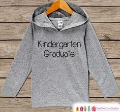 Kindergarten Graduate - Kindergarten Graduation - Last Day of Kindergarten Outfit - Kindergarten Shirt - Kids Hoodie - Last Day of School