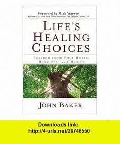 Lifes Healing Choices 1st (first) edition Text Only John Baker ,   ,  , ASIN: B004TWE76S , tutorials , pdf , ebook , torrent , downloads , rapidshare , filesonic , hotfile , megaupload , fileserve