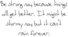 it can't rain forever...