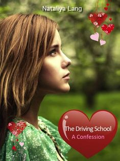 Buy The Driving School. A Confession. by Nataliya Lang and Read this Book on Kobo's Free Apps. Discover Kobo's Vast Collection of Ebooks and Audiobooks Today - Over 4 Million Titles! Away From Her, Driving School, Confessions, Student, Driving Training School