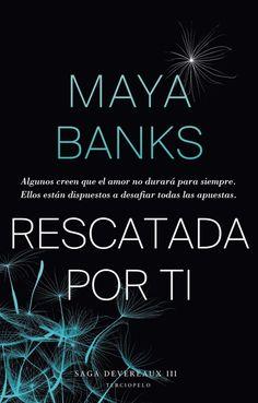 Maya Banks - Serie Devereaux 03 - Rescatada por ti
